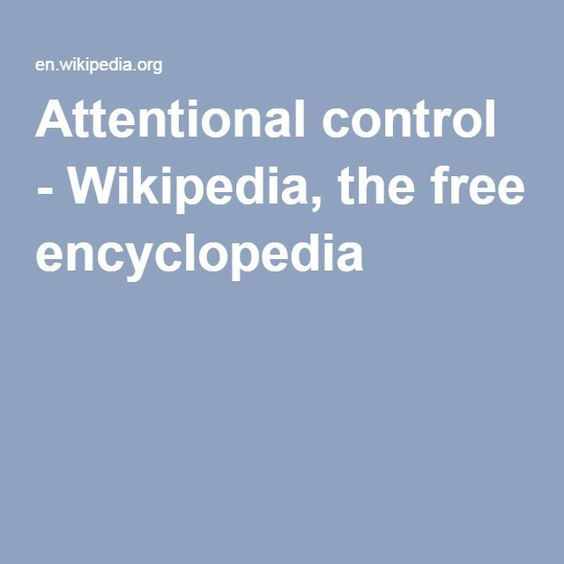 Attentional control - Wikipedia, the free encyclopedia