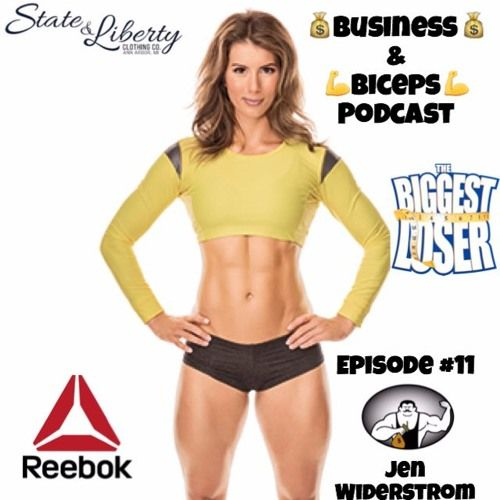 "Episode 11- ""5 Things You MUST Do To Make It With Jen Widerstrom Star Trainer From The Biggest Loser by Business and Biceps"