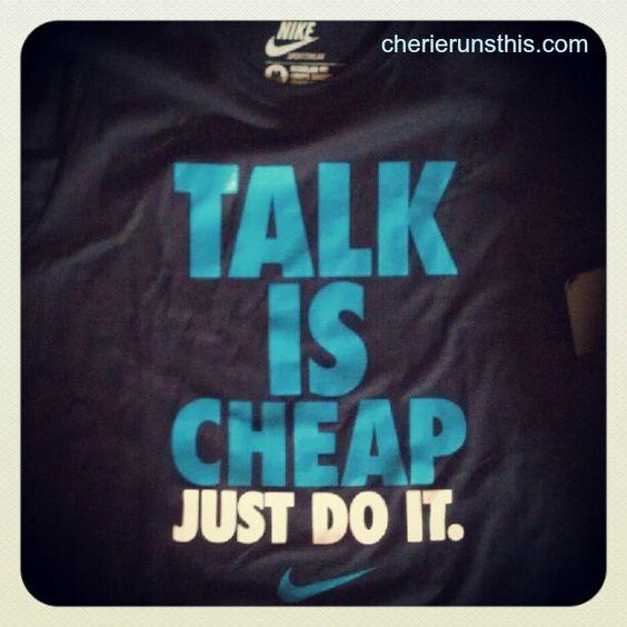 talk is cheap just do it nike shirt