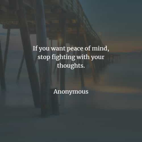 Peace Of Mind Quotes For Us To Acquire Inner Peace Peace Of Mind Quotes Inner Peace Quotes Mindfulness Quotes