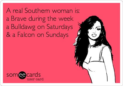 A real Southern woman is: A #Brave during the week A #Bulldawg on Saturdays and a #Falcon on Sundays! #Braves #UGA #Falcons @TheSassyPrep