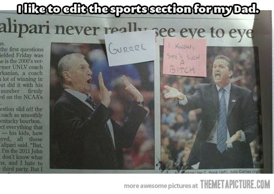 Oh My God this is the greatest thing to do with the newspaper ever. Repinning for Coach Cal