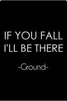 If you fall I'll be there… Grounds… http://www.FunnyBundle.com