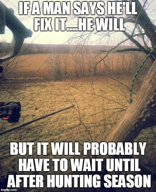 This Is So True On So Many Levels Hunting Humor Hunting Memes Deer Hunting Humor