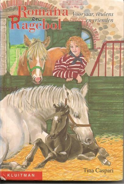 Childhood reads: Romana en Ragebol #10- Voorjaar, veulens en vrienden (German to Dutch translation series about a girl and her horse)  http://img.vivelelivre.nl/2102.big.jpg