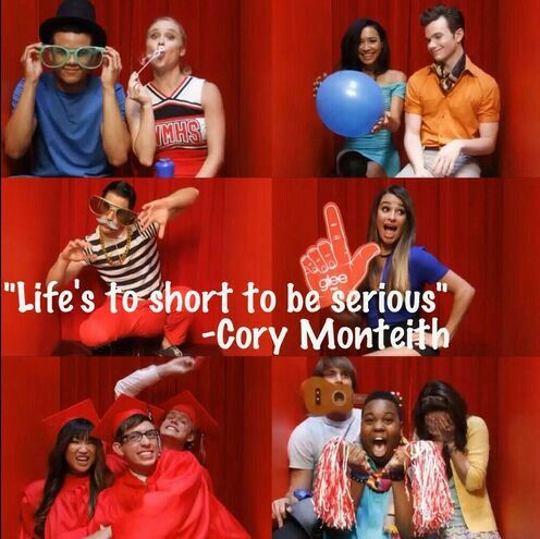 """""""Life's to short to be serious"""" - Cory Monteith"""