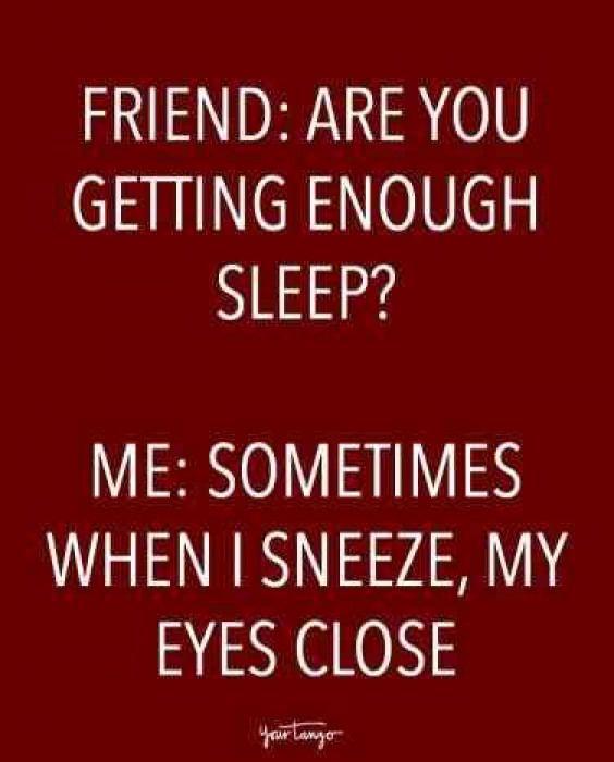 On Needing Way More Sleep Than You Re Getting Sleep Sleep Funny Funny Mom Quotes Sleep Quotes Funny Mom Humor