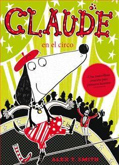 Un paseo por el parque lo lleva a caminar por la cuerda floja, pues Claude se une a un circo, arroja tartas ¡y se convierte en la estrella del espectáculo! ¡Divertido e ingenioso!