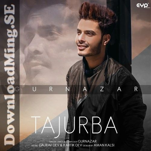 Tajurba Song Mp3 Song Download In Punjabi By Gurnazar 2020 Mp3 Song Mp3 Song Download Songs