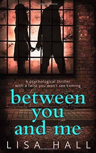 Between You and Me: A psychological thriller with a twist you won't see coming, http://www.amazon.co.uk/dp/0008194505/ref=cm_sw_r_pi_n_awdl_kkKFxbG0Z6M7W