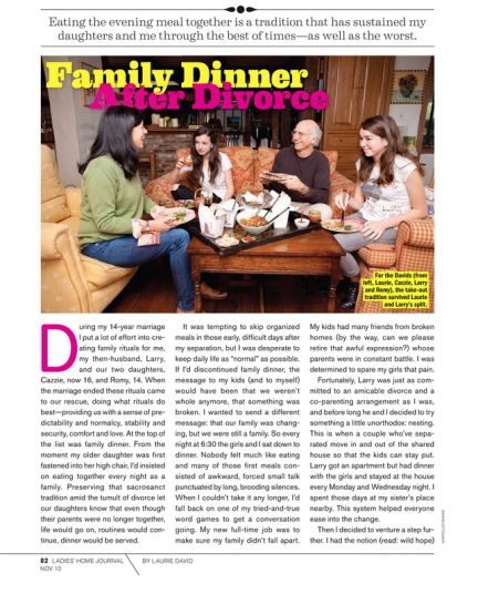 Family Dinner After Divorce  This is such an inspiring concept: Making sure your family still gathers for dinner together, even when mom and dad don't live together any more.  This would be so hard for everyone at first but so full circle.