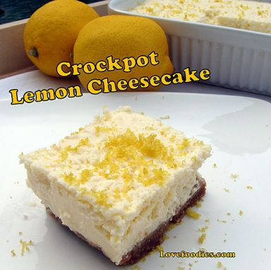 Crockpot Lemon Cheesecake - Lovefoodies