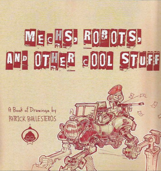Mechs, Robots, And Other Cool Stuff- Patrick Ballesteros *SIGNED*