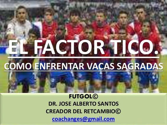 EL FACTOR TICO. COMO VENCER VACAS SAGRADAS by Dr. Jose Santos via slideshare
