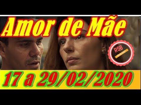Amor De Mae Resumo Dos Capitulos De 17 A 29 02 2020 Em 2020 Amor De Mae Resumo De Novela Amor