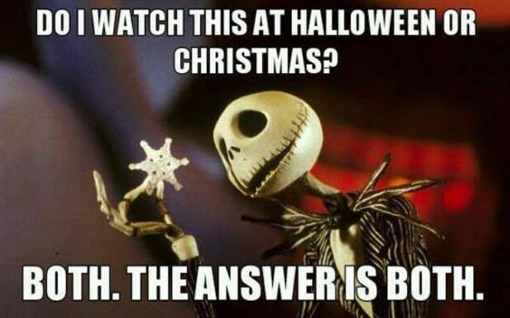 "Jack ""Nightmare Before Christmas"" - Do you watch for Halloween of Christmas?"