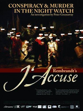For the advancement of visual literacy: Conspiracy and Murder in the Night Watch - Rembrandt's J'Accuse (by Peter Greenaway)