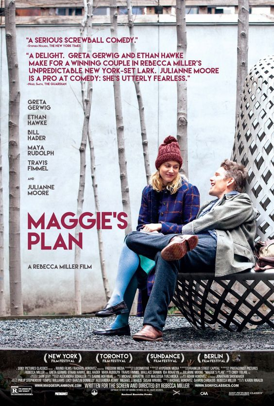 Maggie's Plan 8/10 - really enjoyed this. Rebecca Miller's strongest film yet.