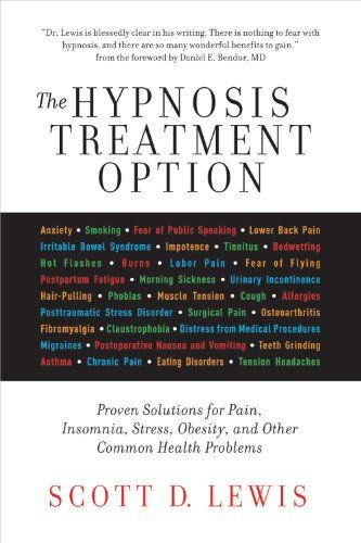The Hypnosis Treatment Option: Proven Solutions for Pain, Insomnia, Stress, Obesity, and Other Common Health Problems. For more information, click on the pin.