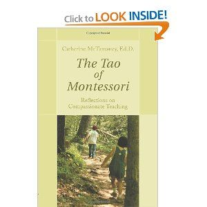 The Tao of Montessori: Reflections on Compassionate Teaching - just bought