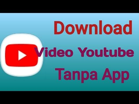 Cara Mendownload Video Youtube Tanpa Aplikasi Pihak Ketiga Youtube Aplikasi Youtube Video