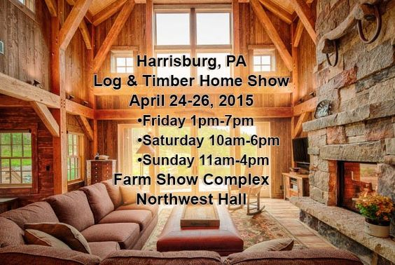Harrisburg, PA Log & Timber Home Show