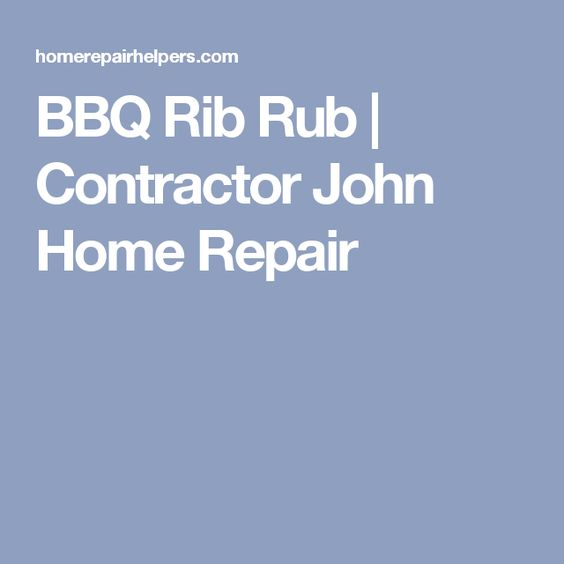 BBQ Rib Rub | Contractor John Home Repair