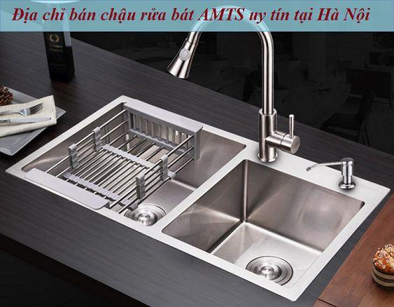 Địa chỉ bán chậu rửa bát AMTS uy tín tại Hà Nội
