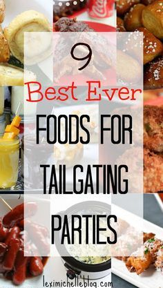 Best foods for Tailgating Parties - Lexi Michelle Blog