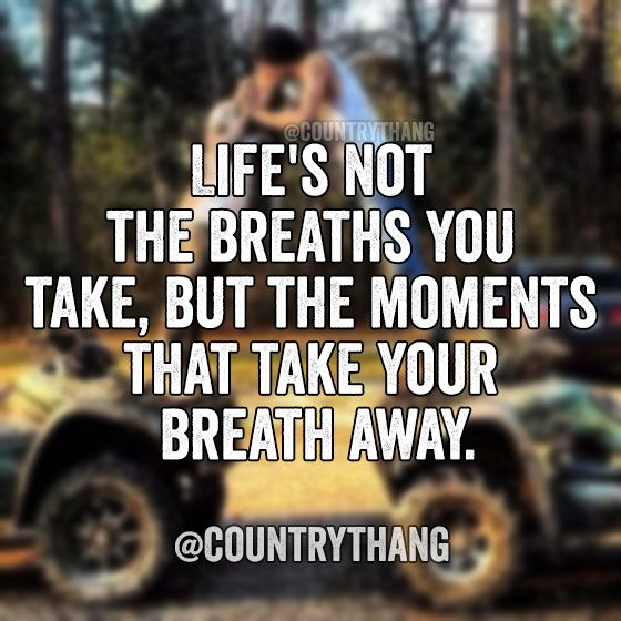 Life's Not The Breaths You Take, But The Moments That Take