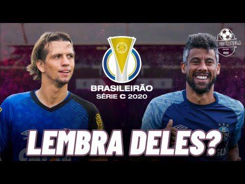 16 Jogadores Famosos Que Jogarao A Serie C Do Brasileirao Em 2020 Gol De Canela Youtube Jogadores Famosos Gol Brasileirao