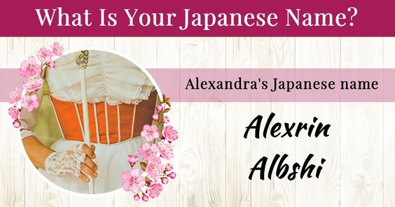 What Is Your Japanese NameAlexrin Albshi It Sounds Like A Haiku You Are Indeed Hero In The Land Of Rising Sun Unique Name Has Held M