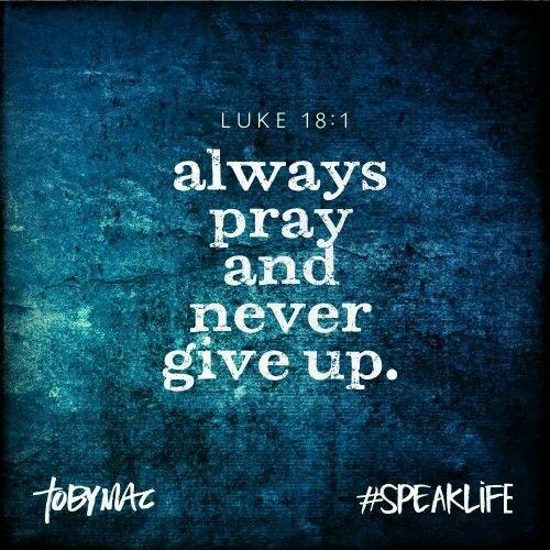 Luke 18:1  ~ Toby Mac: