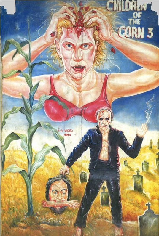 Children of the Corn 3 - Mindblowing Movie Posters From Ghana  Best of Web Shrine