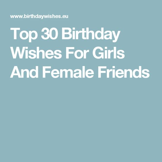 30 Heart Touching Birthday Wishes For Girlfriend: Top 30 Birthday Wishes For Girls And Female Friends