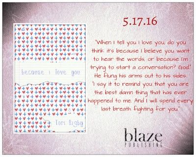 #BookBlast #BookBlitz ~ BECAUSE I LOVE YOU by Tori Rigby w/ #Excerpt & #Giveaway for a Blaze SWAG PACK + Amazon GC #YA #YAlit #YoungAdult #books #reading #win #bookgiveaway