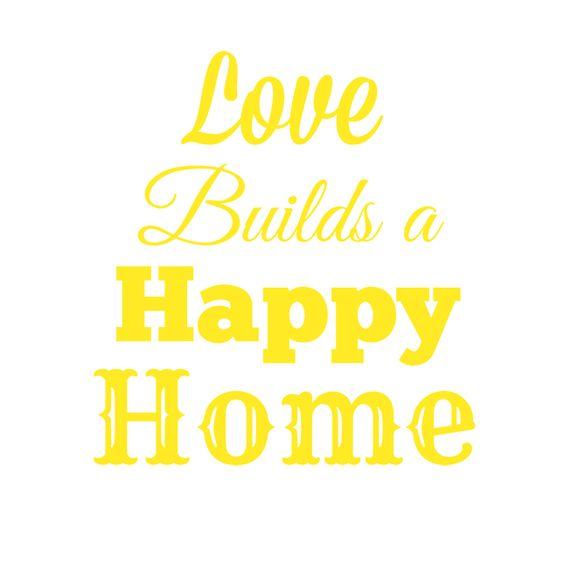 Love Builds a Happy Home-FREE Printable - Smashed Peas & Carrots