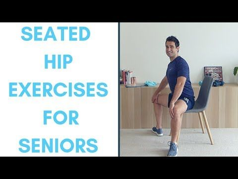 Seated Hip Exercises For Seniors Seniors Hip Exercises Youtube Senior Fitness Hip Workout Hip Flexor Exercises