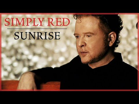 Simply Red Sunrise Official Video Youtube In 2020 Simply Red Sunrise Songwriting