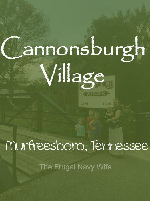 Cannonsburgh Village Murfreesboro, Tennessee - Roadschooling with The Frugal Navy Wife