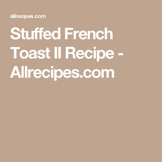 Stuffed French Toast II Recipe - Allrecipes.com