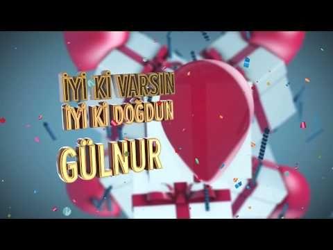 Iyi Ki Dogdun Gulnur Isme Ozel Dogum Gunu Sarkisi Youtube Projecten Projecten Om Te Proberen