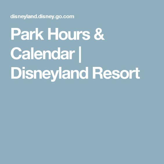 Park Hours Calendar Disneyland Resort Disneyland Resort Disneyland Disney California Adventure Park