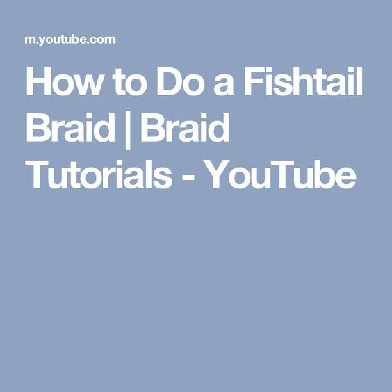 How to Do a Fishtail Braid | Braid Tutorials - YouTube ...