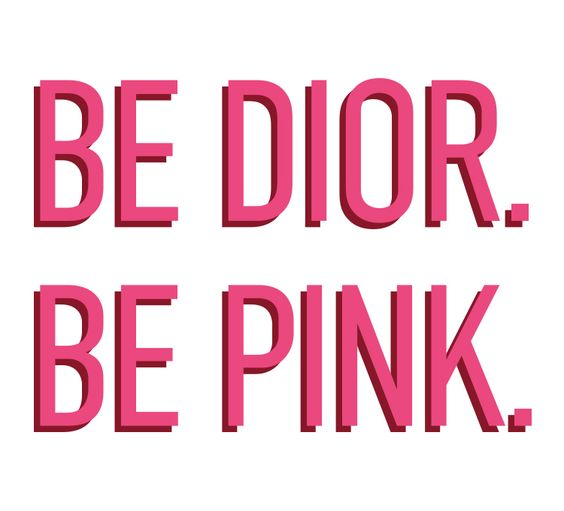 Be Dior, Be Pink