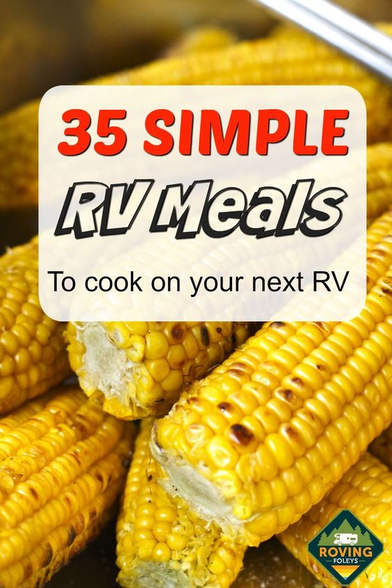 35 Quick and Easy RV Meals To Try On Your Next Road Trip