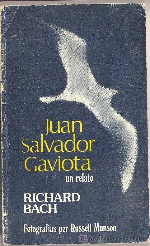 JUAN SALVADOR GAVIOTA, UN RELATO  - RICHARD BACH - FOTOGRAFIAS POR RUSSELL MUNSON