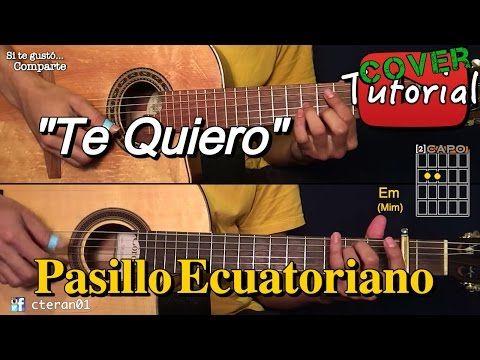 Te Quiero Pasillo Ecuatoriano Cover Tutorial Guitarra Y Requinto Youtube Guitarras Notas Musicales Canciones