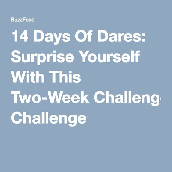 14 Days Of Dares: Surprise Yourself With This Two-Week Challenge
