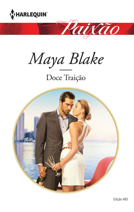 Doce Traição de Maya Blake (Paixão 483).: